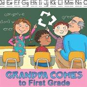 Grandpa comes to first grade cover image