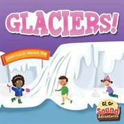 Glaciers! cover image