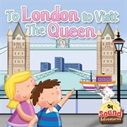 To London to Visit the Queen cover image