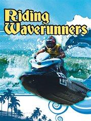 Riding Waverunners