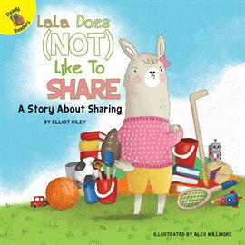 LaLa Does (Not) Like to Share — Kalamazoo Public Library