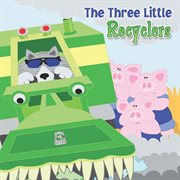 The three little recyclers cover image