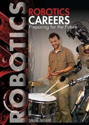 Robotics careers : preparing for the future cover image