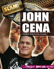 John Cena : world wrestling champ cover image