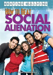 How to beat social alienation cover image