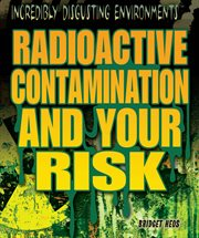 Radioactive contamination and your risk cover image