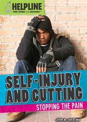 Self-injury and cutting : stopping the pain cover image