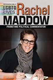 Rachel Maddow : prime time political commentator cover image