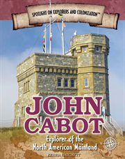 John Cabot : explorer of the North American mainland cover image