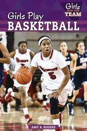 Girls Play Basketball cover image