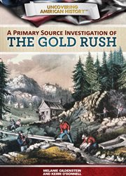 Primary Source Investigation of the Gold Rush cover image