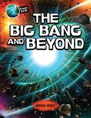 The big bang and beyond cover image