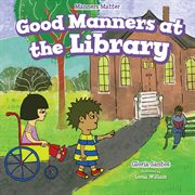 Buenos modales en la biblioteca = : Good manners at the library cover image