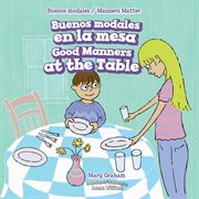 Buenos modales en la mesa = : Good manners at the table cover image