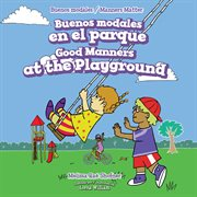 Buenos modales en el parque = : Good manners at the playground cover image