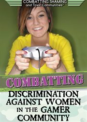 Combatting discrimination against women in the gamer community cover image