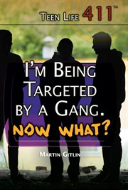 I'm being targeted by a gang : now what? cover image