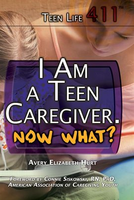 I Am a Teen Caregiver. Now What?