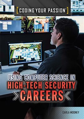 Using Computer Science in High-Tech Security Careers