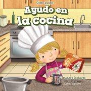 Ayudo en la cocina = : I help in the kitchen cover image
