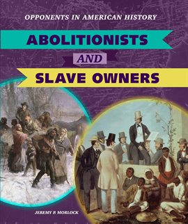 Cover image for Abolitionists and Slave Owners