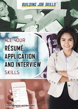 Ace Your Résumé, Application, and Interview Skills