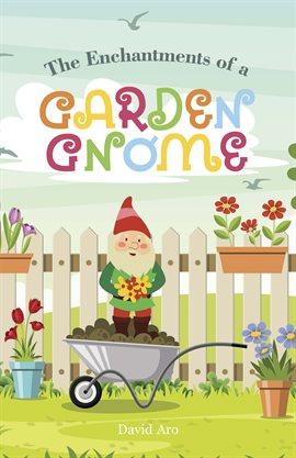 The Enchantments of a Garden Gnome