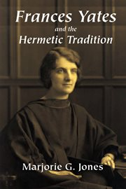 Frances Yates and the Hermetic Tradition