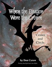 When the Dragon Wore the Crown-center and Circle