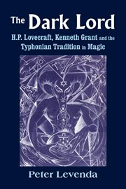 The Dark Lordh.p. Lovecraft, Kenneth Grant, and the Typhonian Tradition in Magic