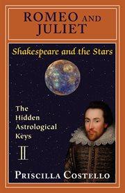 Romeo and Juliet : William Shakespeare : curriculum unit cover image