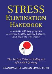 The Stress Elimination Handbook