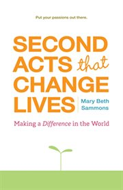 Second Acts That Change Lives