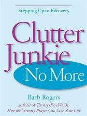 Clutter Junkie No More