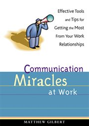 Communication Miracles at Work