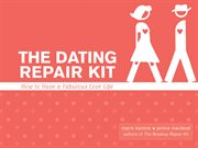 The Dating Repair Kit