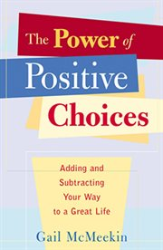 The Power of Positive Choices
