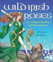 Wild Irish Roses