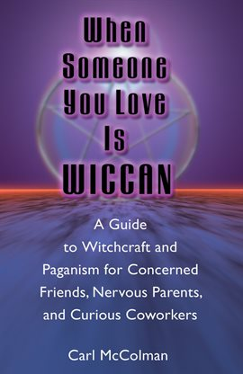 When Someone You Love is Wiccan — Kalamazoo Public Library