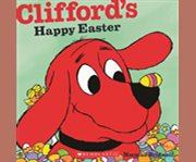 Clifford's Happy Easter / Norman Bridwell