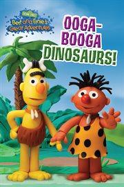 Ooga-Booga Dinosaurs!