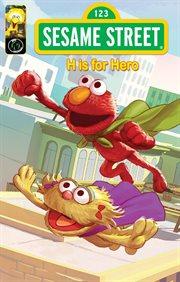Sesame Street: H Is for Hero