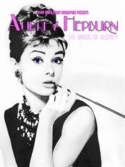 The Magic of Audrey Hepburn