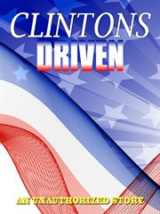 Driven: the Clintons
