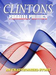 Parallel Plitics: the Clintons