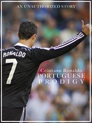 Cristiano Ronaldo: the Portuguse Prodigy
