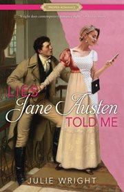Lies Jane Austen told me cover image
