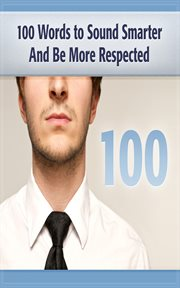 100 Words to Sound Smart & Be More Respected