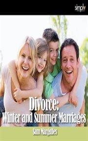 Divorce Winter Summer and Richer Poorer