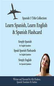 Spanish 3 Title Collection: Learn Spanish, Learn English & Spanish Flashcard